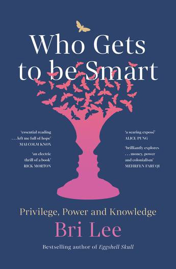 Win Who Gets to be Smart Books by Bri Lee