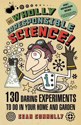 Wholly Irresponsible Science!