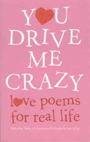 You Drive Me Crazy - love poems for real life
