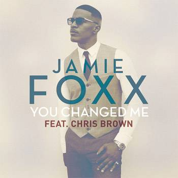 You Changed Me Jamie Foxx ft. Chris Brown