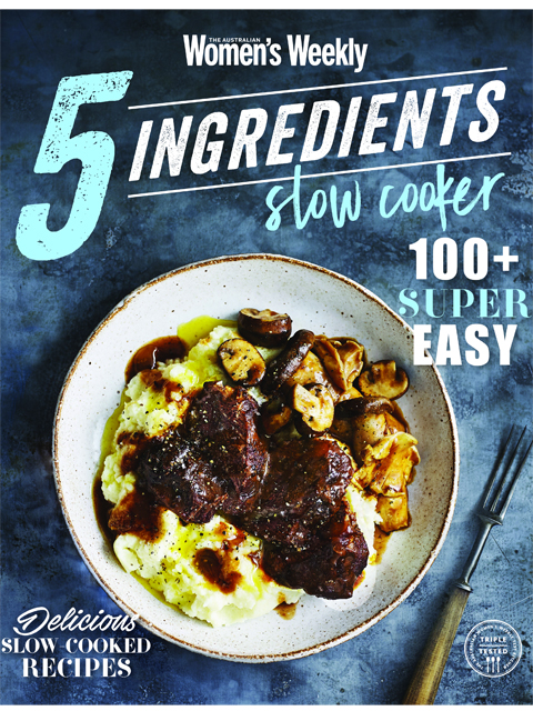 The Australian Women's Weekly 5 Ingredients Slow Cooker