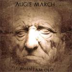 Augie March When I Am Old