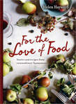 For the Love of Food; Stories and Recipes from Extraordinary Tasmanians