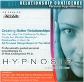 Hypnosis 15 - Creating Better Relationships