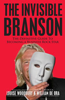 The Invisible Branson the Definitive Guide to Becoming a Business Rock Star