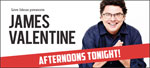 Afternoons Tonight! With James Valentine