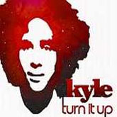 Kyle Turn it up