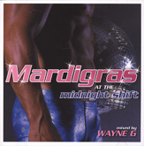 Mardi Gras at Midnight Shift Mixed by Wayne G