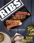 RIBS: With Low and Slow BBQ Guide