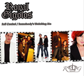 Royal Gigolos Self Control / Somebody's Watching me