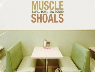 Muscle Shoals... Small Town, Big Sound