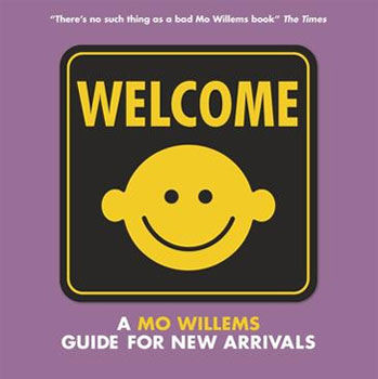 Welcome: A Mo Willems Guide for New Arrivals