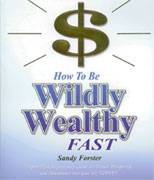 How to be Wildly Wealthy Fast