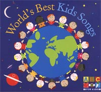The World's Best Kids Songs CD
